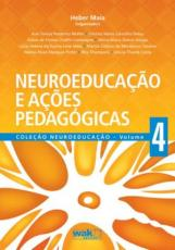 NEUROEDUCACAO E ACOES PEDAGOGICAS - VOL. 4 - COL. NEUROEDUCACAO