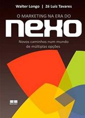 MARKETING NA ERA DO NEXO, O
